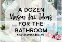 A Dozen Mason Jar Ideas For The Bathroom Yesterday On Tuesday within sizing 1410 X 2000